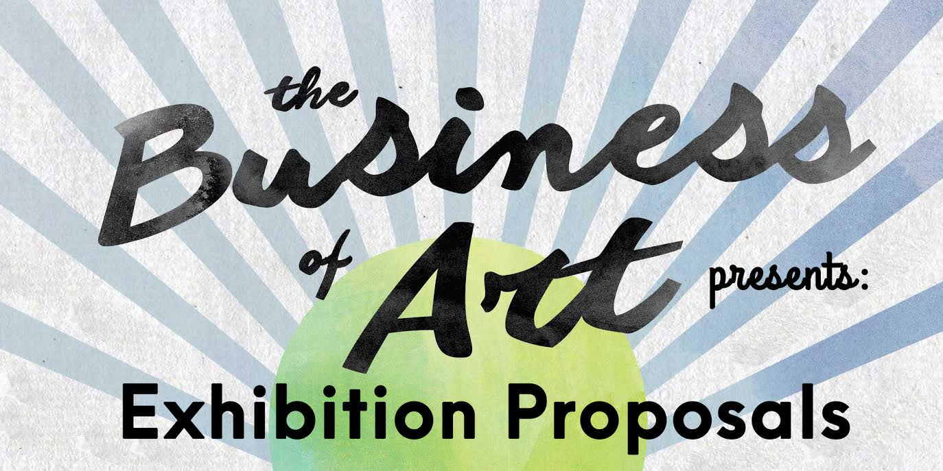 The Business of Art: Exhibition Proposals